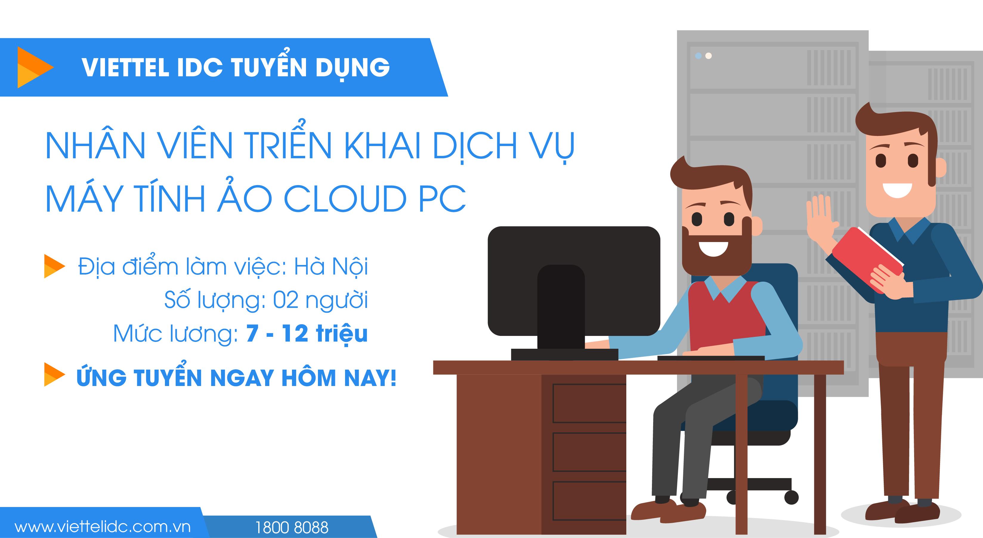 Viettel IDC tuyển dụng nhân viên triển khai dịch vụ máy tính ảo Cloud PC