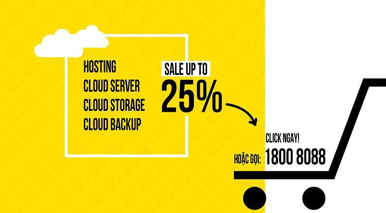 Viettel IDC giảm đến 25% các dịch vụ Hosting, Cloud Server, Cloud Backup, Cloud Storage