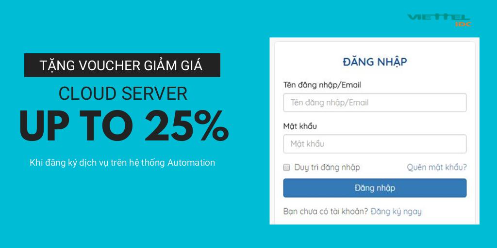 Viettel IDC tặng voucher giảm đến 25% dịch vụ máy chủ ảo Cloud Server
