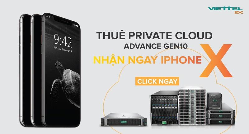 Viettel IDC tặng iPhone X cho 10 khách hàng thuê Private Cloud - Advance Gen10